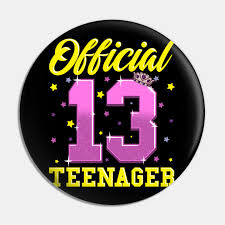 13 year old survival kit. Official Teenager Girl 13th Birthday Gifts For 13 Year Old Official Teenager Pin Teepublic