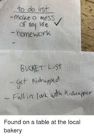 Homework To Do List To Do List Make A Mess Of My Ife Homework Bucket Lst Fall In Cnl