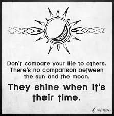 Compare Quotes Don't compare your life to others There's no comparison between the 75