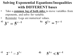 a b solving exponential equations inequalities with diffe bases take a common log