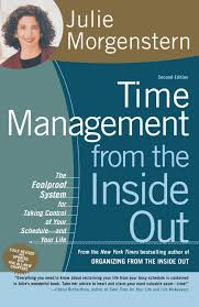 time management from the inside out second edition the foolproof  time management from the inside out second edition the foolproof system for taking control of your schedule and your life julie morgenstern