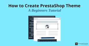 How To Creat How To Create Prestashop Theme A Beginners Tutorial