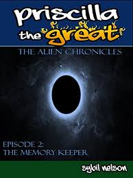 Priscilla the Great: The Alien Chronicles: The Memory Keeper - Kindle  edition by Nelson, Sybil. Children Kindle eBooks @ Amazon.com.