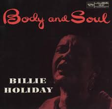 <b>Body</b> and Soul (<b>Billie Holiday</b> album) - Wikipedia