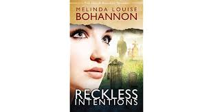 Reckless Intentions by Melinda Louise Bohannon