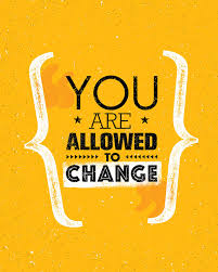 You Are Allowed To Change. Inspiration Creative Motivation Quote ...