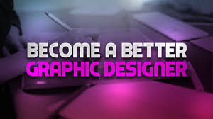 Become A Graphic Designer 8 Tips To Become A Better Graphic Designer