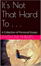 it s not that hard to a collection of personal essays  a collection of personal essays