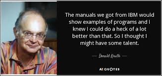 Ibm Quote Enchanting Donald Knuth Quote The Manuals We Got From IBM Would Show Examples