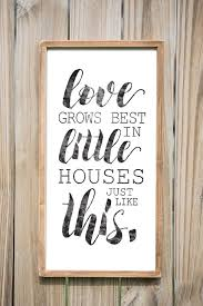 love grows best in little houses just like this wood sign home