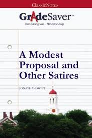 "a modest proposal and other satires ""a modest proposal"" summary   a modest proposal and other satires study guide"