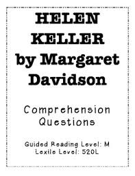 helen keller margaret davidson teaching resources teachers pay  helen keller by margaret davidson comprehension questions helen keller by margaret davidson comprehension questions