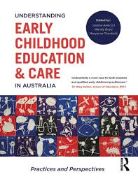 Understanding Early Childhood Education and Care in Australia: Practic