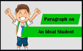 short paragraph on an ideal student for