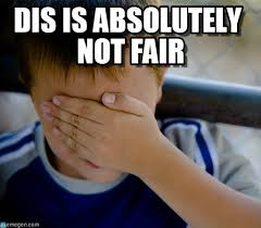 Dis Is Absolutely Not Fair - Confession Kid meme on Memegen via Relatably.com