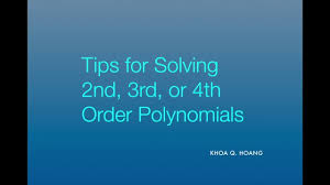 tips and tricks to solve 2nd 3rd 4th order polynomial equations you