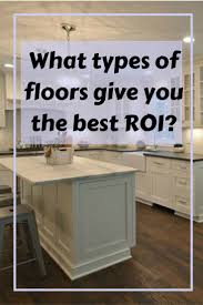 Types Of Kitchen Floors 17 Best Ideas About Types Of Flooring On Pinterest Types Of Wood