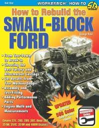 how to rebuild small block ford engines tom monroe  how to rebuild the small block ford s a design