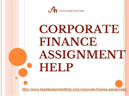 corporate finance assignment help corporate finance assignment help needassignmenthelp com corporate