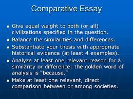 comparison essay ap world history comparative essay this essay is  comparative essay give equal weight to both or all civilizations specified in the question