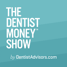 The Dentist Money™ Show | Financial Planning & Wealth Management
