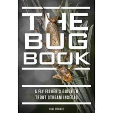 Bug Book A Fly Fishers Guide By Paul Weamer