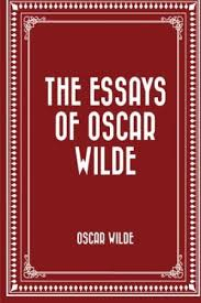 essays of oscar wilde essay index reprint series  9781522724216 the essays of oscar wilde