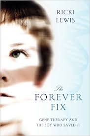 the forever fix gene therapy and the boy who saved it  the forever fix gene therapy and the boy who saved it 9781250015778 medicine health science books com