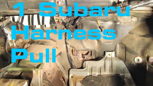 1 subaru harness pull wiring harness series youtube 02 wrx wiring harness subaru harness pull wiring harness series