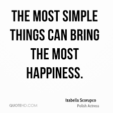 Izabella Scorupco Happiness Quotes QuoteHD Magnificent Simple Quote