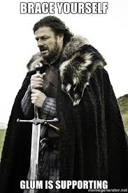 Brace Yourself Glum is supporting - Brace Yourself Meme | Meme ... via Relatably.com