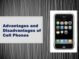 advantages and disadvantages of cell phones