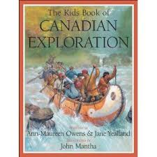 kids book of canadian exploration by ann maureen owens canadian history tie in already own this