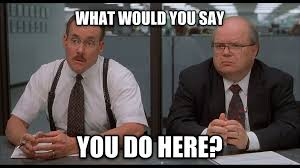 office space pics. Office Space Meme - Google Search Pics