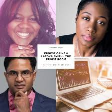 Episode #72: Interview: Ernest Gains & LaToya Smith founders of The Profit  Room