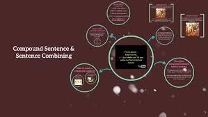 Compound Sentence Sentence Combining By Cassee Nalazek