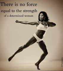 No Strength Equal To That Of A Determined Woman Inspiring Quotes