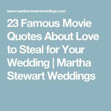 Famous Wedding Quotes Enchanting Quote About Wedding 48 Famous Movie Quotes About Love To Steal For