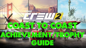 The Crew 2 Act Like A Narrative Designer The Crew 2 Coast To Coast Achievement Trophy Guide