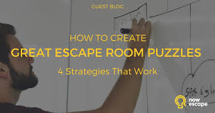 how to create great escape room puzzles 4 strategies that work