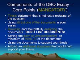 ap world history writing the thesis statement and dbq essay ppt  components of the dbq essay core points mandatory thesis statement that is not