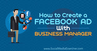 How To Creat How To Create A Facebook Ad With Business Manager Social Media