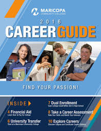 career guide for maricopa community colleges by the maricopa 2016 career guide for maricopa community colleges by the maricopa community colleges issuu