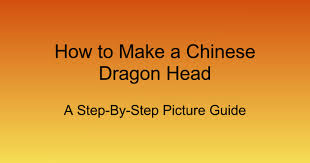 How to Make a <b>Chinese Dragon</b> Head.ppt - Google Slides