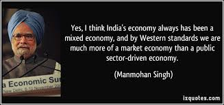 Yes, I think India's economy always has been a mixed economy, and ...