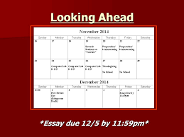 do now take out your catcher essay rough draft make 2 looking ahead essay due 12 5 by 11 59pm