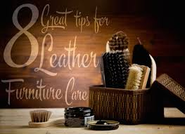 8 great tips for leather furniture care