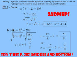 learning objective to solve quadratic equations by taking square roots and to use the pythagorean