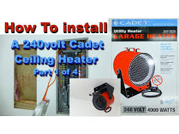 how to install 240volt garage cadet heater 1 of 4 how to install 240volt garage cadet heater 1 of 4