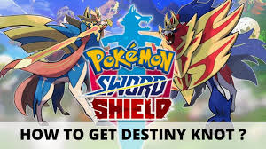 Destiny knot pokemon shield and sword. Where to get it ? Full Guide.
